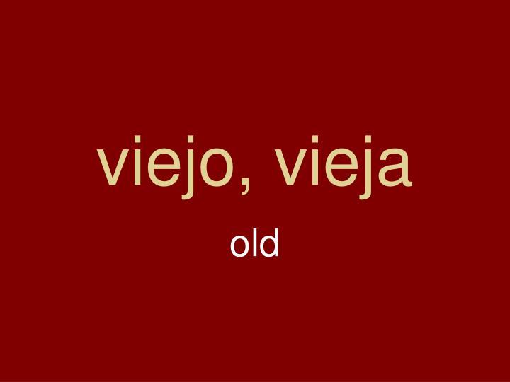 viejo, vieja