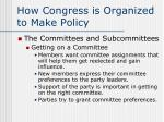 how congress is organized to make policy3