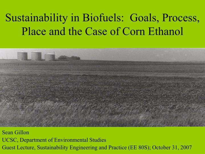 sustainability in biofuels goals process place and the case of corn ethanol n.