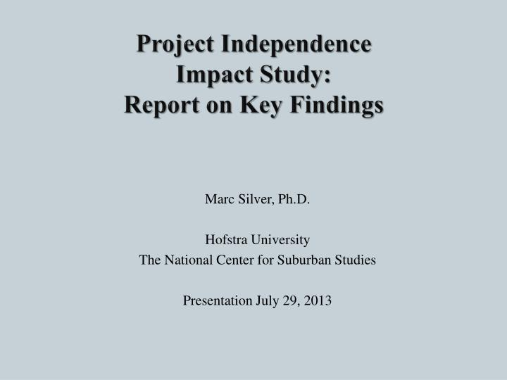 Project independence impact study report on key findings