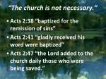 the church is not necessary
