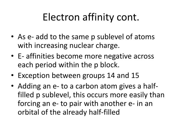 Electron affinity cont