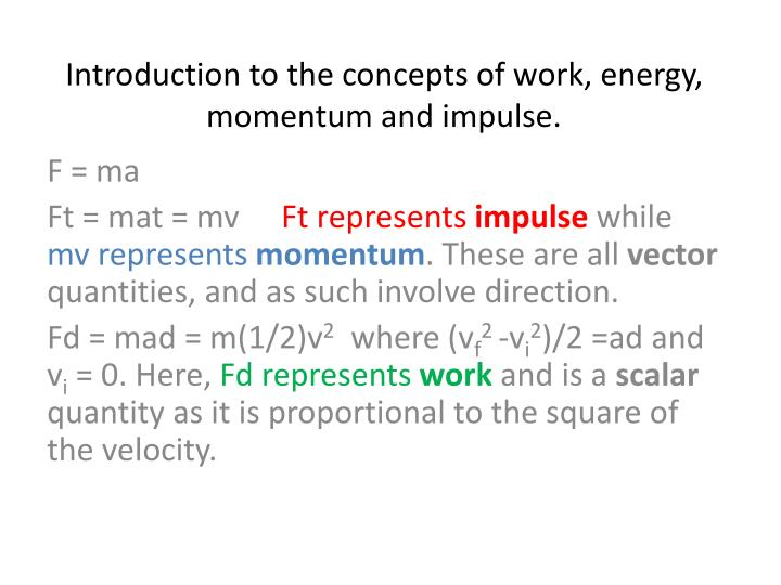 Introduction to the concepts of work energy momentum and impulse