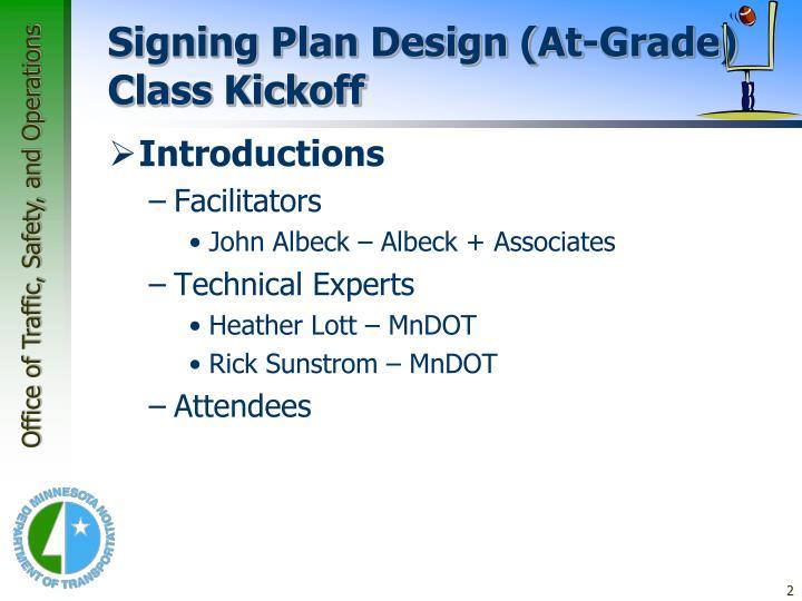 Signing plan design at grade class kickoff