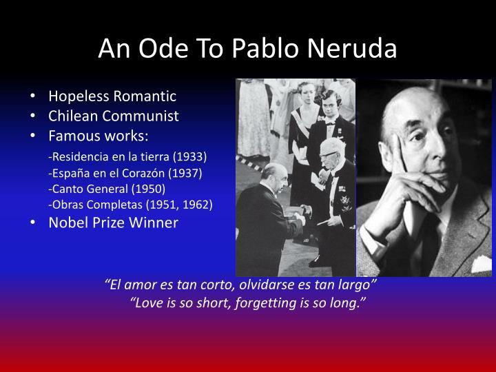 An Ode To Pablo Neruda