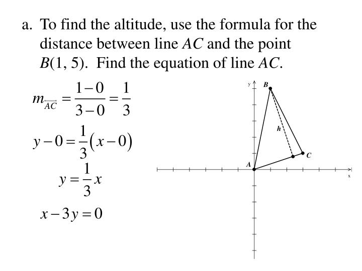 a.	To find the altitude, use the formula for the distance between line