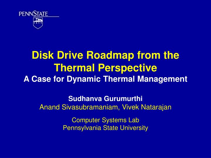 disk drive roadmap from the thermal perspective a case for dynamic thermal management n.