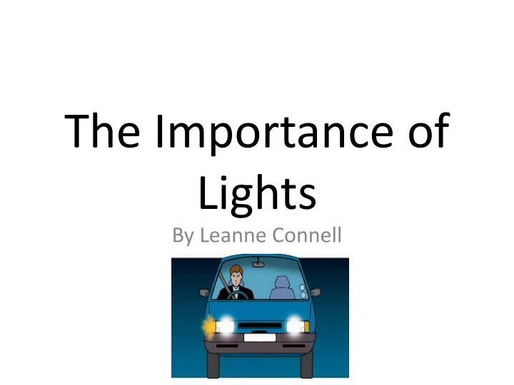 the importance of lights n.