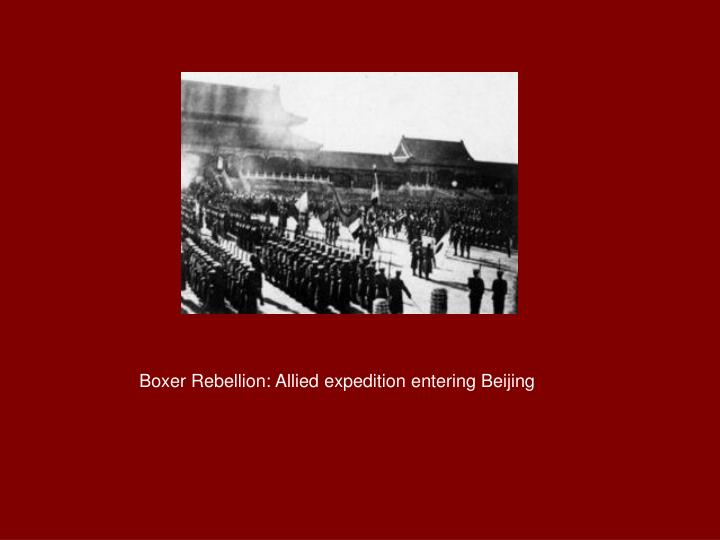 Boxer Rebellion: Allied expedition entering Beijing