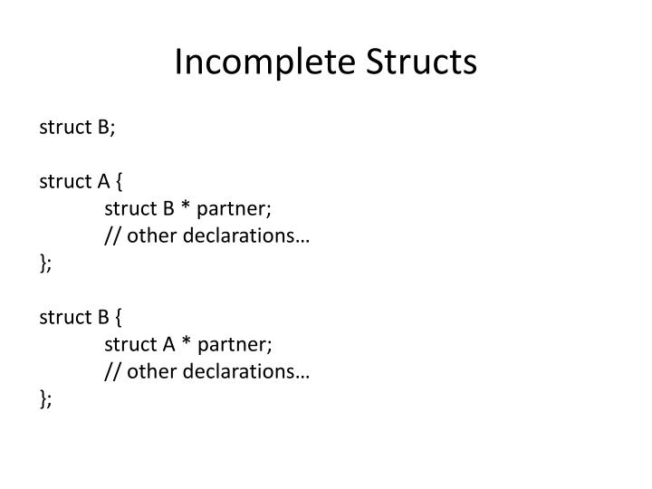 incomplete structs n.
