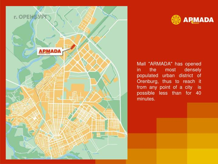 "Мall ""ARMADA"" has opened in the most densely populated urban district of Orenburg, thus to reach it from any point of a city  is possible less than for 40 minutes."