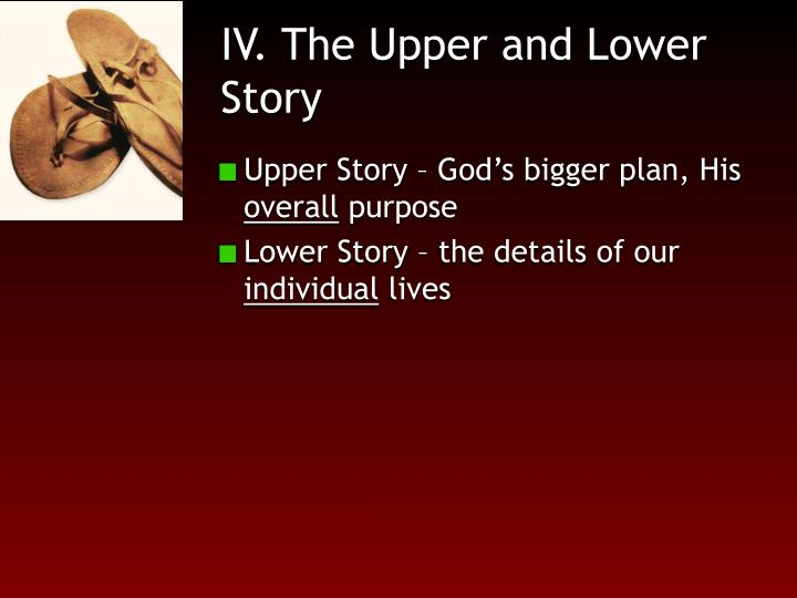IV. The Upper and Lower Story