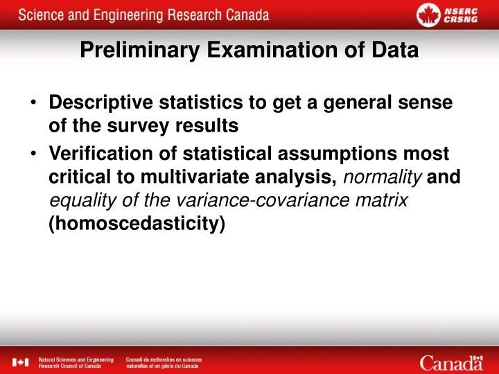 Descriptive statistics to get a general sense of the survey results