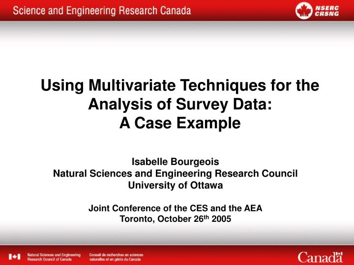 Using multivariate techniques for the analysis of survey data a case example