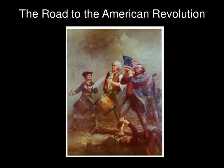 the road to american revolution Check your understanding of the american revolution if you're seeing this message us history the road to revolution (1754-1800) the american revolution.