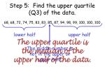 step 5 find the upper quartile q3 of the data