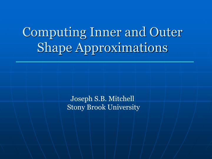 computing inner and outer shape approximations n.