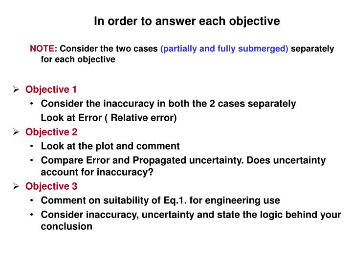 In order to answer each objective