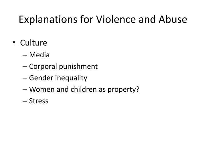 Explanations for Violence and Abuse