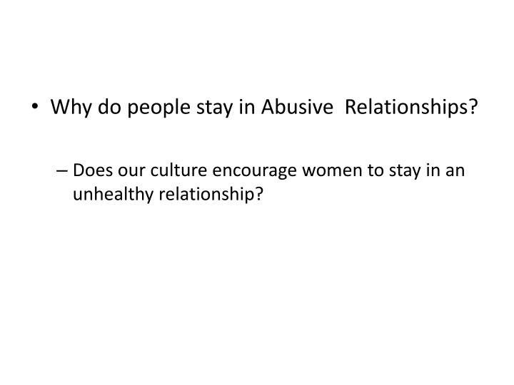 Why do people stay in Abusive  Relationships?
