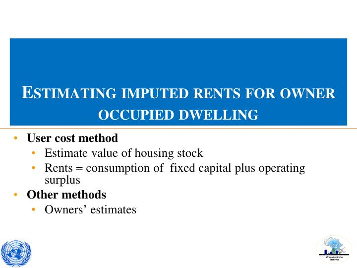 Estimating imputed rents for owner occupied dwelling