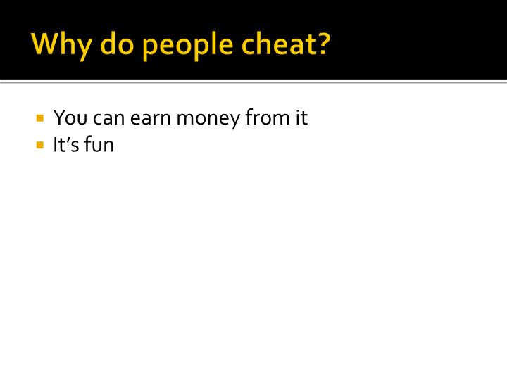 Why do people cheat