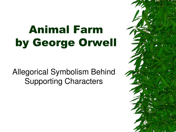 PPT - Animal Farm by George Orwell PowerPoint Presentation
