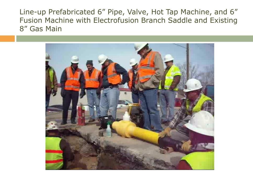 "PPT - Centerpoint energy & RDE perform 8"" by 6"" Hot Tap"