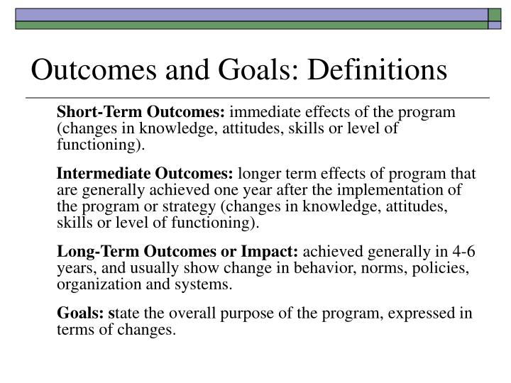 Outcomes and Goals: Definitions
