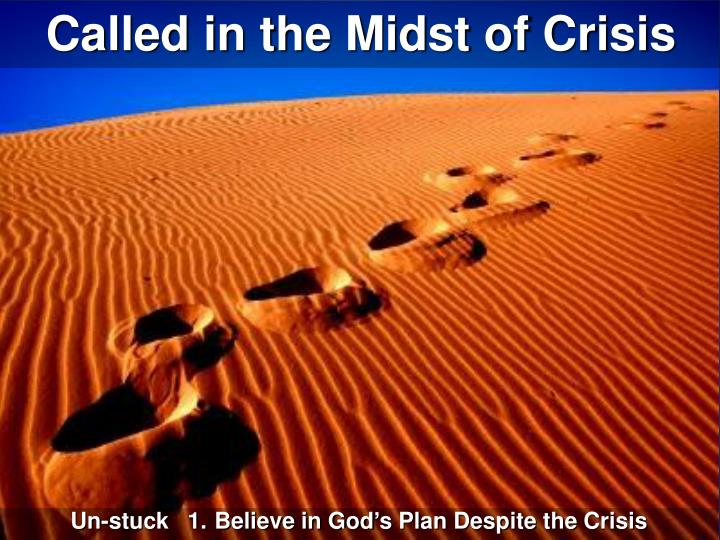 Called in the Midst of Crisis