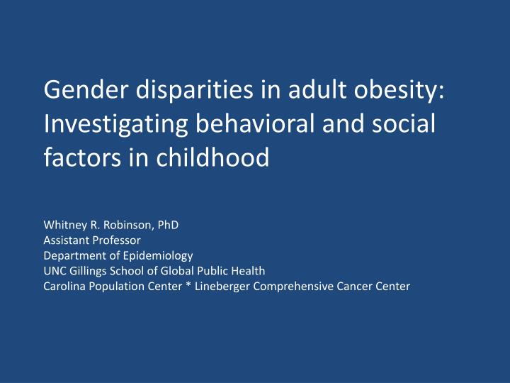 Gender disparities in adult obesity investigating behavioral and social factors in childhood