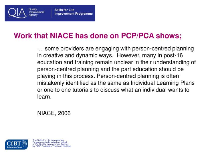 Work that NIACE has done on PCP/PCA shows;