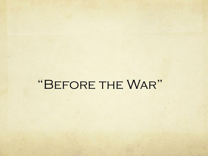 """Before the War"""