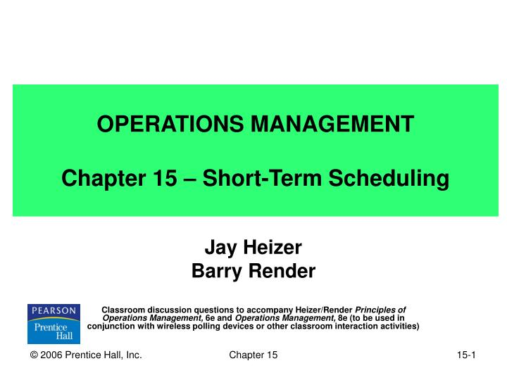 PPT OPERATIONS MANAGEMENT Chapter 15 Short Term