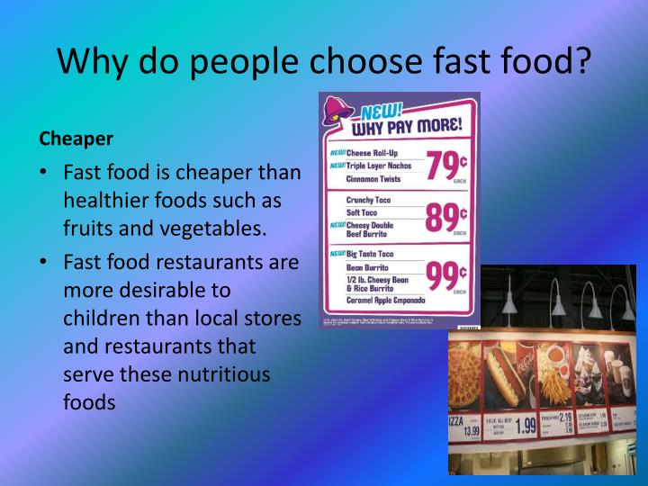 Why do people choose fast food?