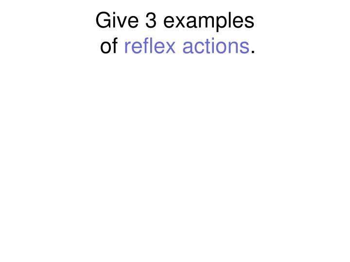 Give 3 examples
