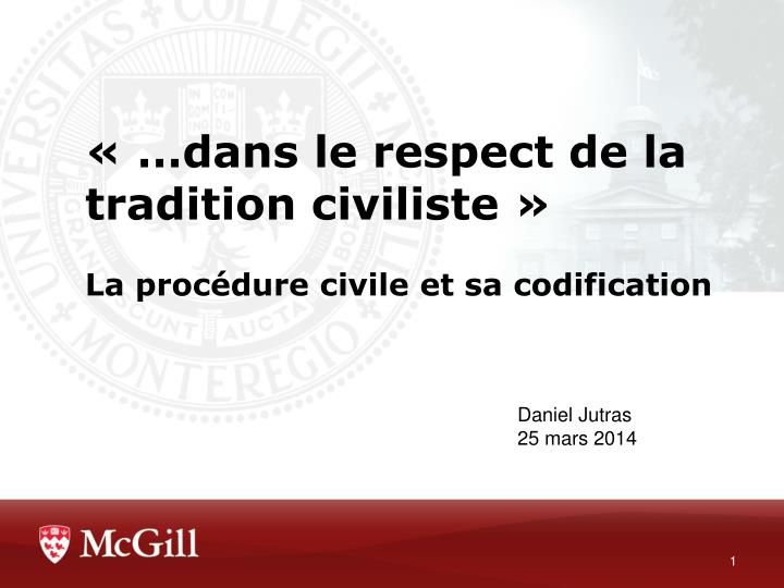 « …dans le respect de la tradition civiliste »