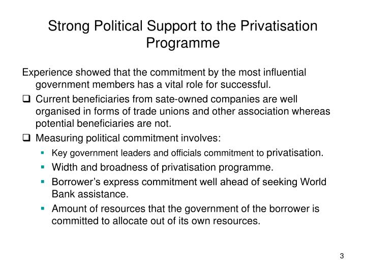 Strong political support to the privatisation programme