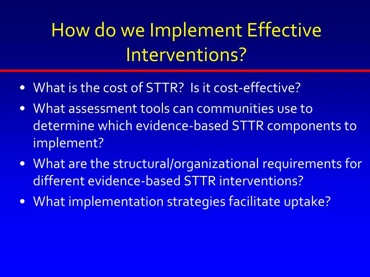 How do we Implement Effective Interventions?