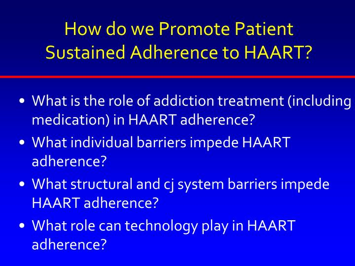 How do we Promote Patient Sustained Adherence to HAART?