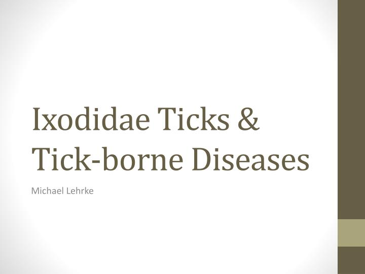 ixodidae ticks tick borne diseases n.