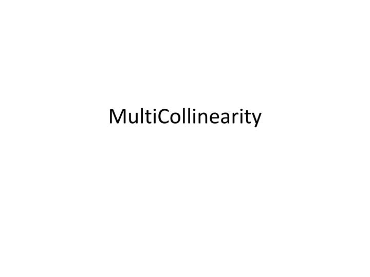 multicollinearity essay Multicollinearity one problem that can arise in multiple regression analysis is multicollinearity multicollinearity is when two or more of the independent variables of a multiple regression model are highly correlated.