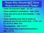 those who should not have peace of conscience today