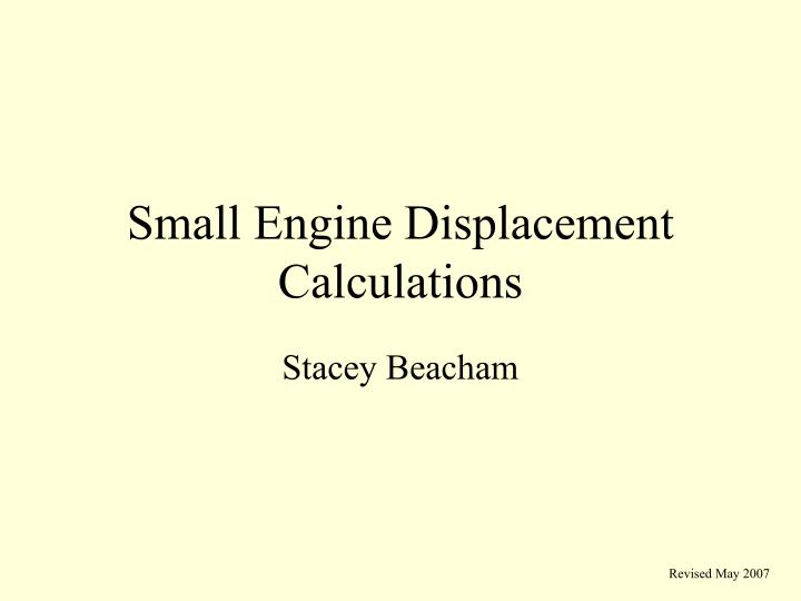 Small engine displacement calculations