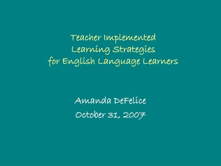 teacher implemented learning strategies for english language learners n.