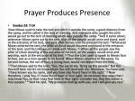 prayer produces presence