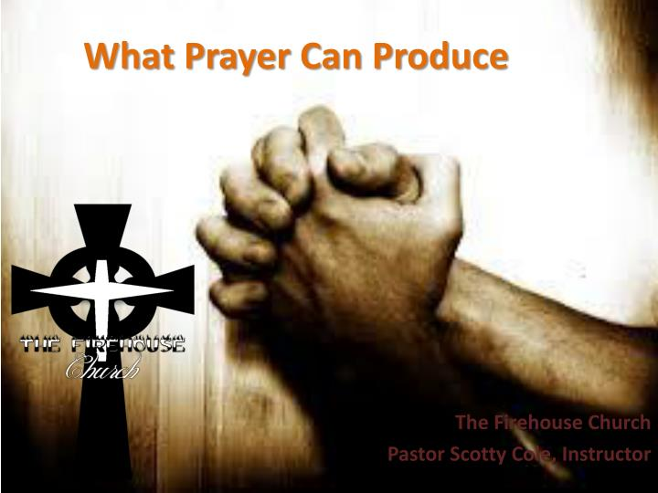 what prayer can produce