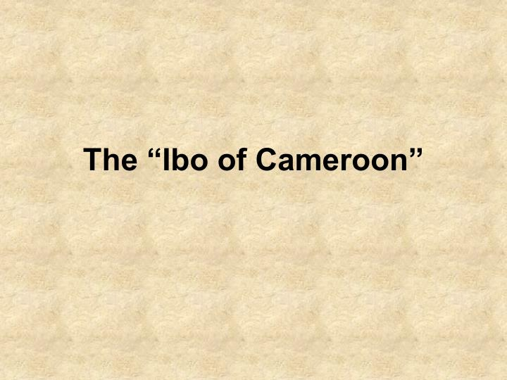 The ibo of cameroon