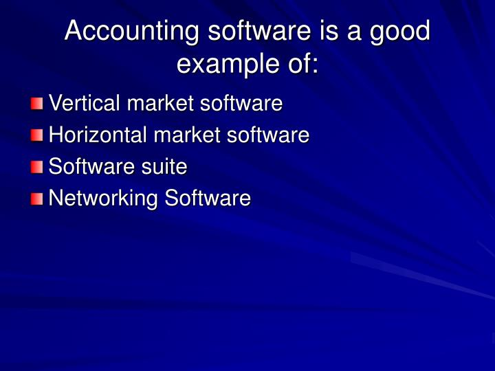 Accounting software is a good example of:
