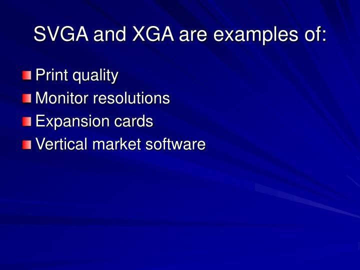 SVGA and XGA are examples of: